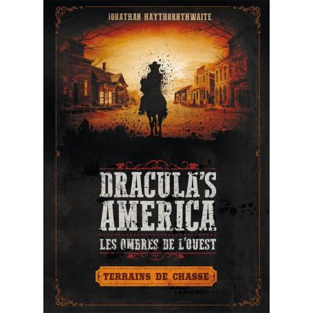 Dracula's America, Terrains de Chasse